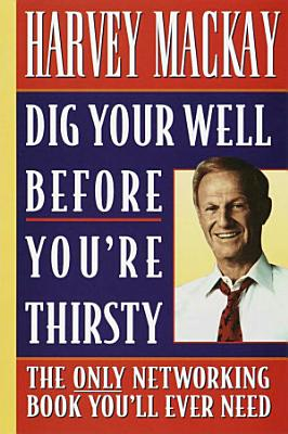 Dig Your Well Before You re Thirsty