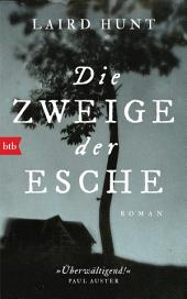 Die Zweige der Esche: Roman
