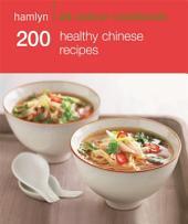 Hamlyn All Colour Cookery: 200 Healthy Chinese Recipes: Hamlyn All Colour Cookbook