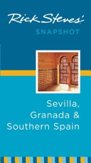 Rick Steves' Snapshot Sevilla, Granada and Southern Spain