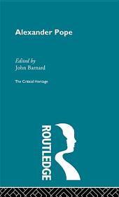 Alexander Pope: The Critical Heritage