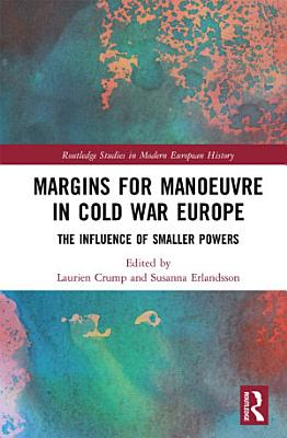 Margins for Manoeuvre in Cold War Europe
