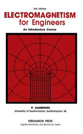 Electromagnetism for Engineers: An Introductory Course, Edition 3
