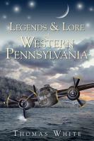 Legends   Lore of Western Pennsylvania PDF
