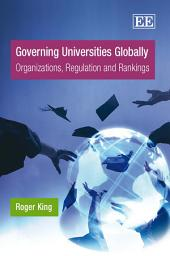 Governing Universities Globally: Organizations, Regulation and Rankings