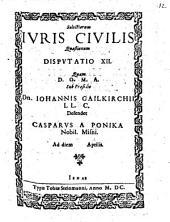 Selectiorum iuris civilis quaestionum disputatio ..: Disp. XII.