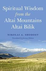 Spiritual Wisdom from the Altai Mountains