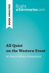 All Quiet on the Western Front by Erich Maria Remarque (Book Analysis): Detailed Summary, Analysis and Reading Guide