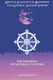 Mutual Causality in Buddhism and General Systems Theory: The Dharma of Natural Systems