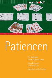 Patiencen: Für Anfänger und Fortgeschrittene. Neue Beispiele und Varianten. Aufgaben und Lösungen, Ausgabe 2
