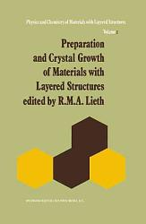 Preparation And Crystal Growth Of Materials With Layered Structures Book PDF