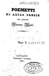 Poemetti ed altre poesie del cav. Vincenzo Monti. Tomo 1-[2]: Volume 1