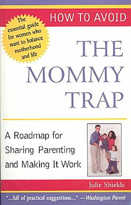 How to Avoid the Mommy Trap