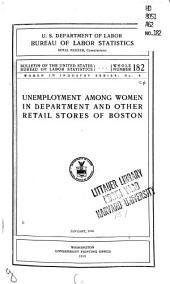 Unemployment Among Women in Department and Other Retail Stores of Boston. January, 1916