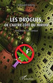 Les drogues, de l'autre côté du miroir: Invitation à un combat