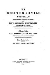 Il diritto civile austriaco sistematicamente esposto ed illustrato. Prima versione italiana per cura di Annibale Callegari: Volume 1