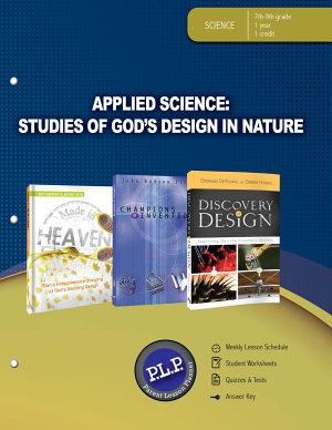 Applied Science  Studies of God s Design in Nature Parent Lesson Planner PDF