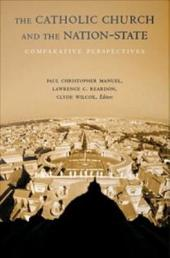 The Catholic Church and the Nation-State: Comparative Perspectives