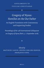 Gregory of Nyssa: Homilies on the Our Father. An English Translation with Commentary and Supporting Studies
