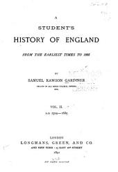 A Student's History of England: From the Earliest Times to 1885, Volume 2