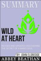 Summary  Wild at Heart Revised and Updated  Discovering the     PDF