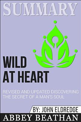 Summary  Wild at Heart Revised and Updated  Discovering the