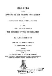The debates in the several state conventions on the adoption of the federal Constitution, as recommended by the general convention at Philadelphia, in 1787: Together with the journal of the Federal convention, Luther Martin's letter, Yate's minutes, Congressional opinions, Virginia and Kentucky resolutions of '98-'99, and other illustrations of the Constitution, Volume 5