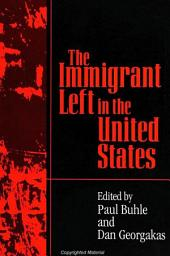Immigrant Left in the United States, The