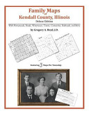 Family Maps of Kendall County, Illinois, Deluxe Edition