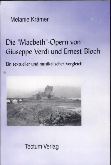 Die  Macbeth  Opern von Giuseppe Verdi und Ernest Bloch PDF