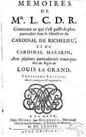 Mémoires de M. le comte de Rochefort: contenant ce qui s'est passé de plus particulier sous le ministère du cardinal de Richelieu et du cardinal Mazarin