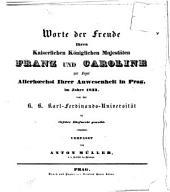 Worte der Freude Ihren Kaiserlichen Königlichen Majestäten Franz und Caroline zur Feyer Allerhoechst Ihrer Anwesenheit in Prag, im Jahre 1833 ...