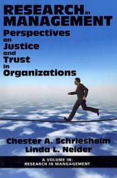 Perspectives on Justice and Trust in Organizations