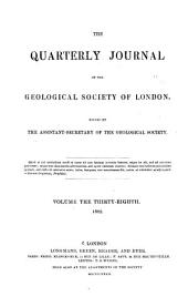 The Quarterly Journal of the Geological Society of London: Volume 38