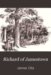 Richard of Jamestown: A Story of the Virginia Colony
