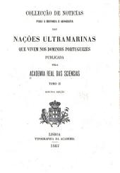 Collecção de noticias para a historia e geografia das nações ultramarinas, que vivem nos dominios portuguezes, on lhes são visinhas: publicada pela Academia real das sciencias, Volume 2