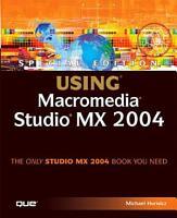 Special Edition Using Macromedia Studio MX 2004 PDF