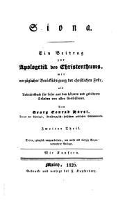 Siona: ein Beitrag zur Apologetik des Christenthums, mit vorzüglicher Berücksichtigung der christlichen Feste, als Andachtsbuch für Leser aus den höhern und gebildeten Ständen von allen Confessionen, Band 2