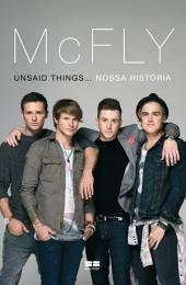Mcfly: Unsaid things... Nossa história