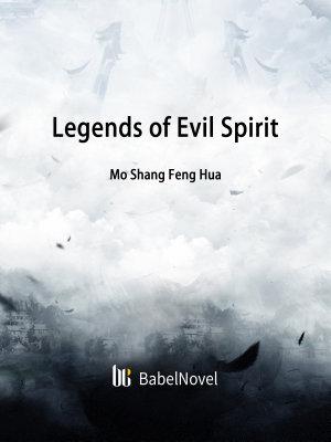 Legends of Evil Spirit