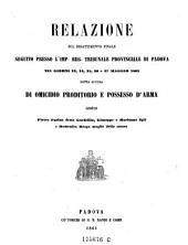 Relazione sul dibattimento finale seguito presso l'imp. reg. tribunale provinziale di Padova nei giorni 13-17 Maggio 1861. ecc