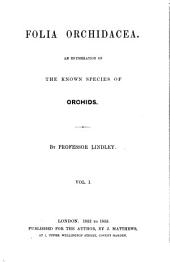 Folia orchidacea: An enumeration of the known species of orchids, Volume 1