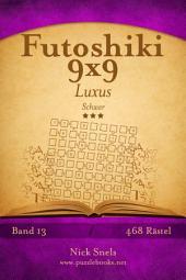 Futoshiki 9x9 Luxus - Schwer - Band 13 - 468 Rätsel
