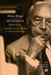 Memòries (1908-2005).: I. Memòries d'un cirurgià. II. Anys de plenitud