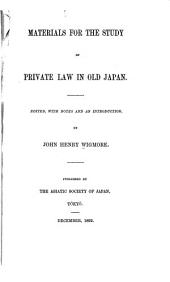 Materials for the Study of Private Law in Old Japan: Edited, with Notes and an Introduction, Part 1