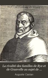 La rivalité des familles de Rye et de Granvelle au sujet de l'archevêché de Besançon, 1544-1586 ...