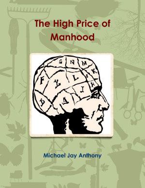 The High Price of Manhood