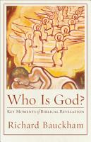 Who Is God   Acadia Studies in Bible and Theology  PDF