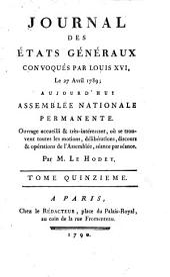 Journal des Et́ats généraux, convoqués par Louis XVI.: Volume15