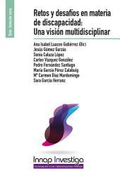 Retos y desafíos en materia de discapacidad: Una visión multidisciplinar